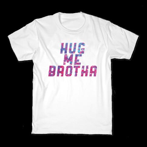 Hug Me Brother! Kids T-Shirt