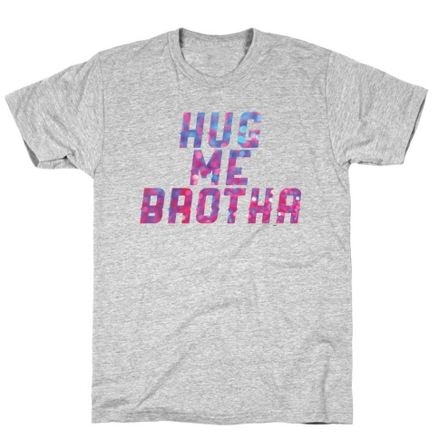 Hug Me Brother! T-Shirt