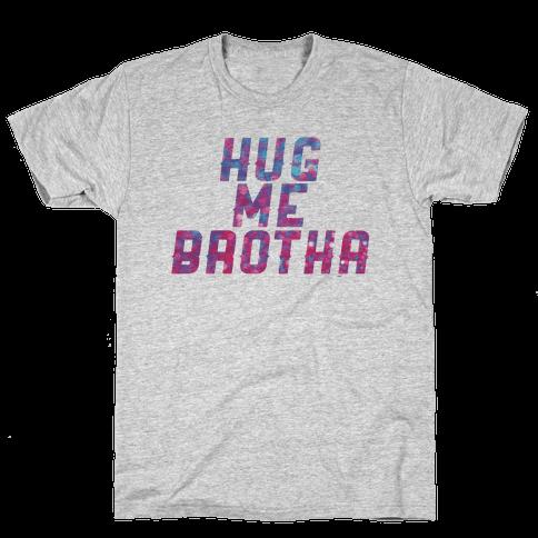 Hug Me Brother! Mens T-Shirt