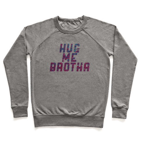 Hug Me Brother! Pullover