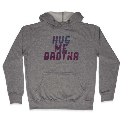 Hug Me Brother! Hooded Sweatshirt