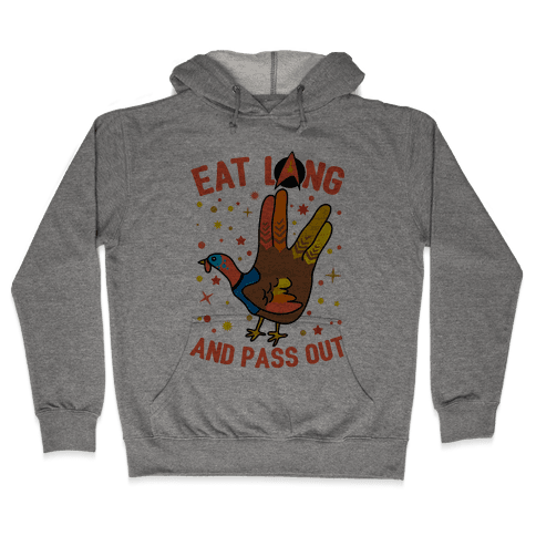 Eat Long And Pass Out Hooded Sweatshirt