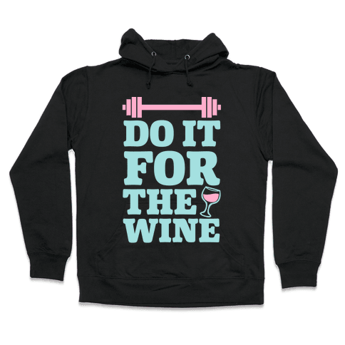 Do It For The Wine Hooded Sweatshirt