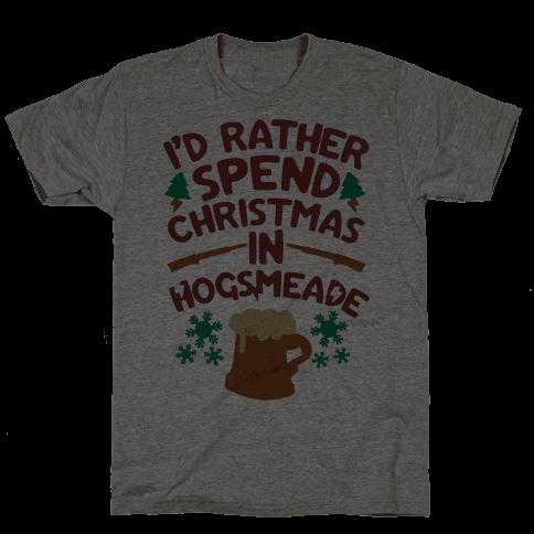 I'd Rather Spend Christmas At Hogsmeade Mens T-Shirt