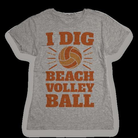 I Dig Beach Volleyball Womens T-Shirt