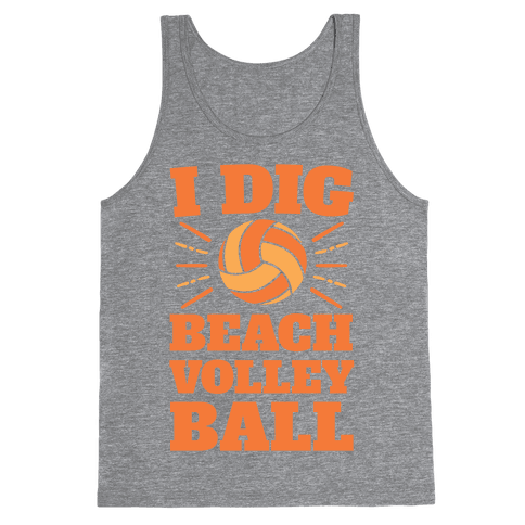 I Dig Beach Volleyball Tank Top