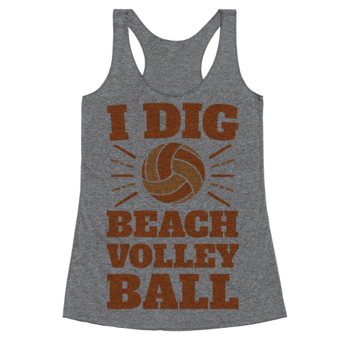 I Dig Beach Volleyball Racerback Tank Top