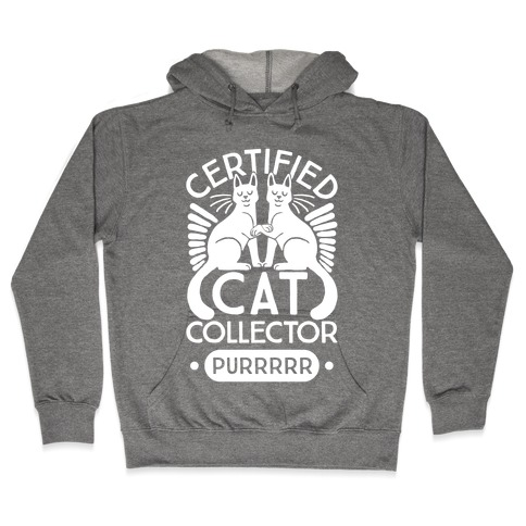 Certified Cat Collector Hooded Sweatshirt