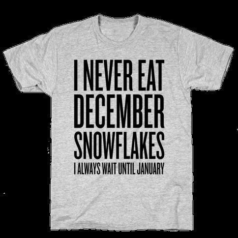 I Never Eat December Snowflakes Mens T-Shirt