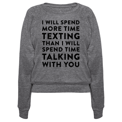 I Will Spend More Time Texting