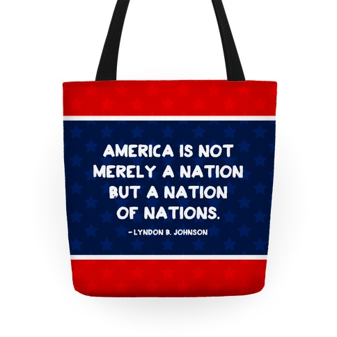 America Is Not Merely A Nation But A Nation Of Nations Tote