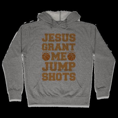 Jesus Grant Me Jump Shots Hooded Sweatshirt