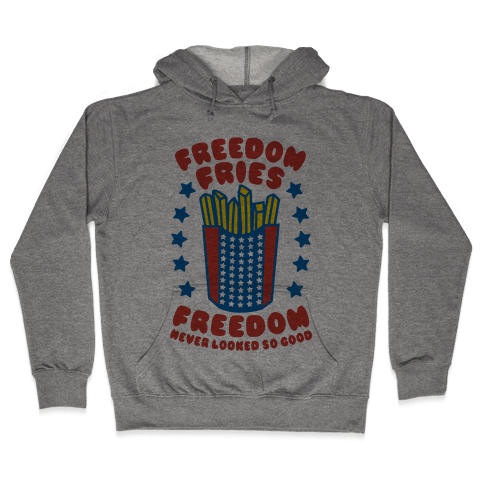 Freedom Fries Hooded Sweatshirt