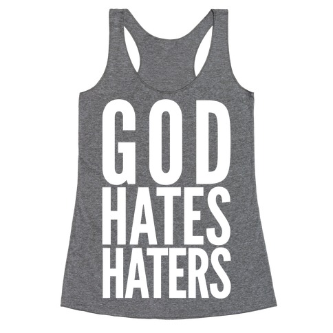 God Hates Haters Racerback Tank Top