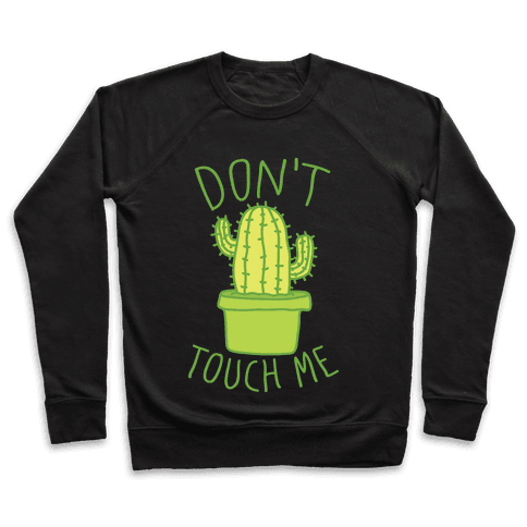 Don't Touch Me Cactus Pullover