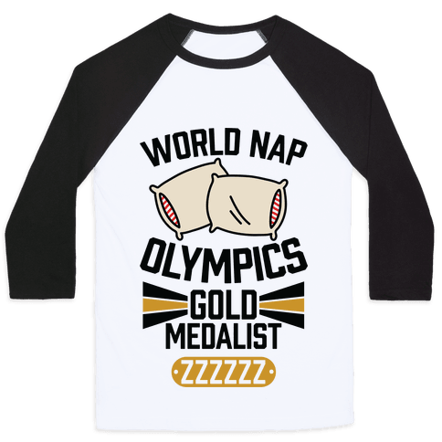 World Nap Olympics Gold Medalist Baseball Tee