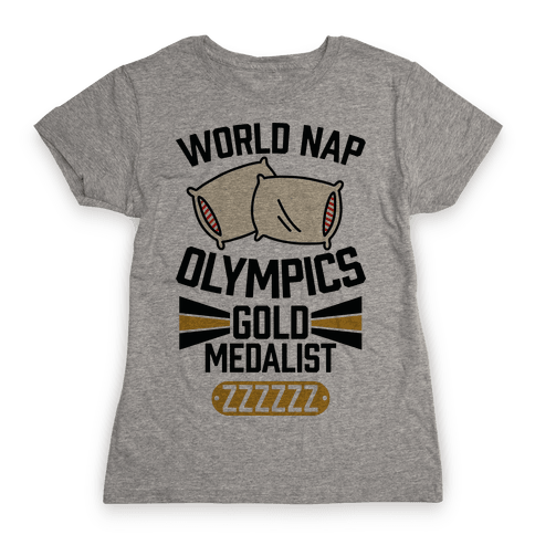 World Nap Olympics Gold Medalist Womens T-Shirt
