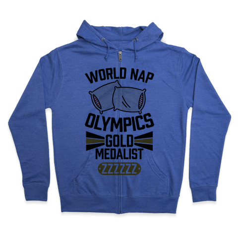 World Nap Olympics Gold Medalist Zip Hoodie