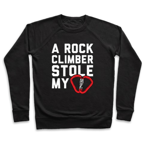 A Rock Climber Stole My Heart Pullover