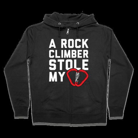 A Rock Climber Stole My Heart Zip Hoodie