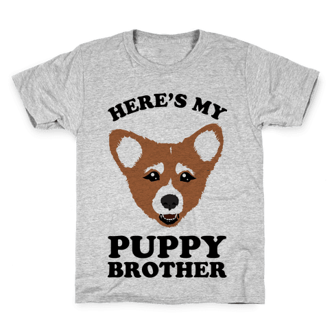 Here's My Puppy Brother Kids T-Shirt