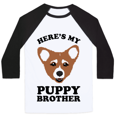 Here's My Puppy Brother Baseball Tee