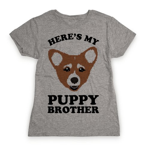 Here's My Puppy Brother Womens T-Shirt