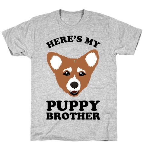 Here's My Puppy Brother T-Shirt