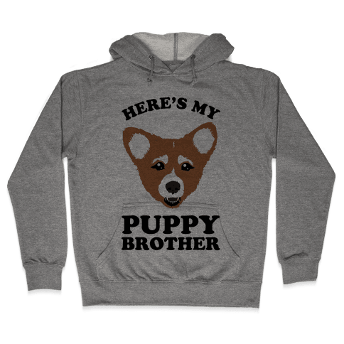 Here's My Puppy Brother Hooded Sweatshirt
