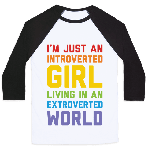 I'm Just An Introverted Girl In An Extroverted World Baseball Tee