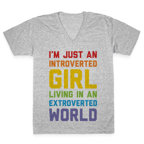 I'm Just An Introverted Girl In An Extroverted World V-Neck Tee Shirt