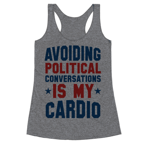 Avoiding Political Conversations Is My Cardio Racerback Tank Top