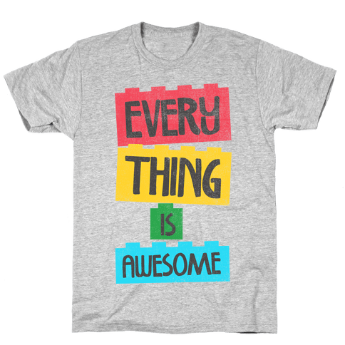 Everything is Awesome Mens/Unisex T-Shirt