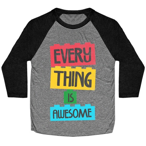 Everything is Awesome Baseball Tee