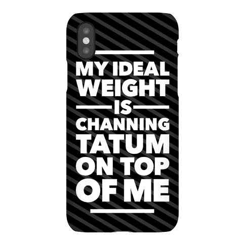 Ideal Weight (Channing Tatum) Phone Case
