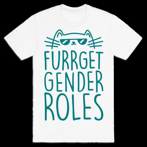 Furrget Gender Roles Mens T-Shirt