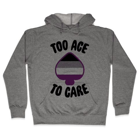Too Ace To Care Hooded Sweatshirt