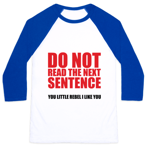 Do Not Read The Next Sentence Baseball Tee