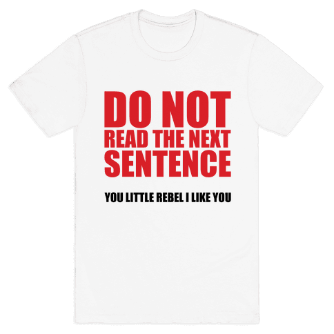 Do Not Read The Next Sentence Mens T-Shirt