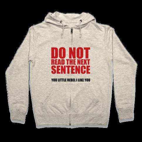 Do Not Read The Next Sentence Zip Hoodie