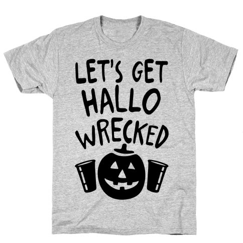 Let's Get Hallo-Wrecked Mens T-Shirt