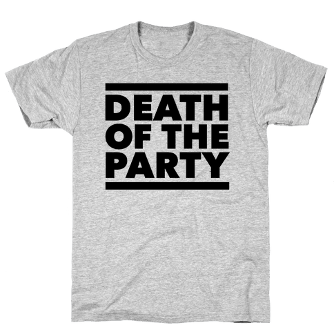 Death Of The Party Mens T-Shirt