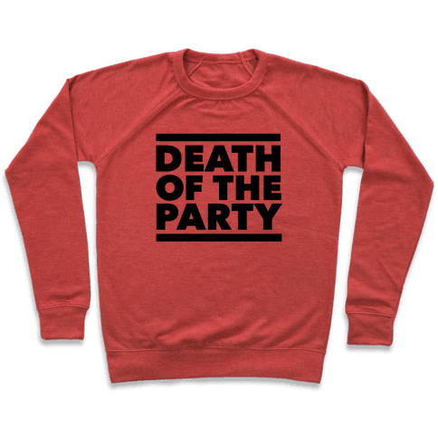 Death Of The Party Pullover