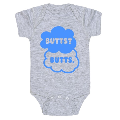 Butts? Butts. Baby Onesy