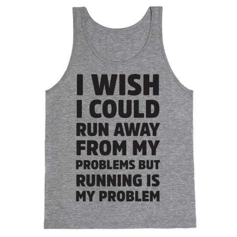 Running is My Problem Tank Top