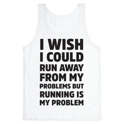 Running is My Problem Tank Top