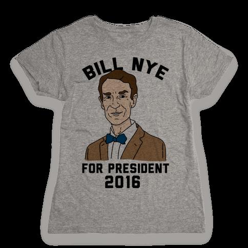 Bill Nye For President Womens T-Shirt