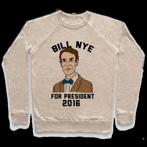 Bill Nye For President Pullover