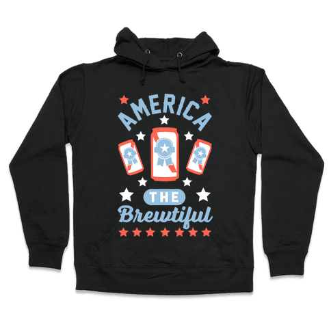 America The Brewtiful Hooded Sweatshirt