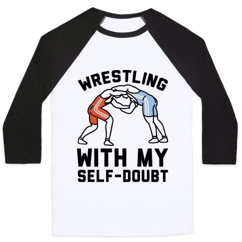 Wrestling With My Self-Doubt Baseball Tee